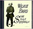 Wilkie Bard - She sells Seashells