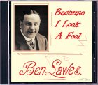 Ben Lawes - Because I look a Fool