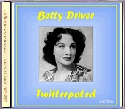 Betty Driver - Twitterpated CD