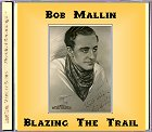 Bob Mallin - Blazing the Trail