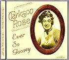 Clarkson Rose - Ever So Goosey