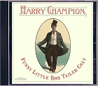 Harry Champion - Funny Little Bob Tailed Coat CD