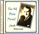 Jack Warner - The Old Blue Pencil
