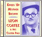 Leon Cortez - Knees Up Mother Brown