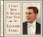Leonard Henry - I Can t Wed A Woman Like That