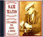 Sam Mayo - I m Going to Sing a Song